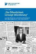Cover-Bild zu Hüther, Michael: Die Öffentlichkeit verlangt Orientierung (eBook)