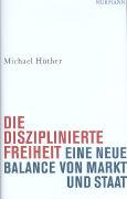 Cover-Bild zu Hüther, Michael: Die disziplinierte Freiheit