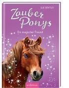 Cover-Bild zu Bentley, Sue: Zauberponys - Ein magischer Freund
