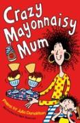 Cover-Bild zu Donaldson, Julia: Crazy Mayonnaisy Mum (eBook)