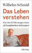 Cover-Bild zu Schmid, Wilhelm: Das Leben verstehen