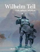Cover-Bild zu Schmid von Uri, Christian: Wilhelm Tell (eBook)