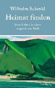 Cover-Bild zu Schmid, Wilhelm: Heimat finden (eBook)