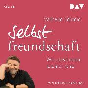 Cover-Bild zu Schmid, Wilhelm: Selbstfreundschaft. Wie das Leben leichter wird (Audio Download)