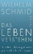 Cover-Bild zu Schmid, Wilhelm: Das Leben verstehen (eBook)