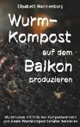 Cover-Bild zu Mecklenburg, Elisabeth: Wurm-Kompost auf dem Balkon produzieren