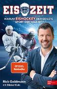 Cover-Bild zu Goldmann, Rick: Eiszeit! Warum Eishockey der geilste Sport der Welt ist