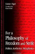 Cover-Bild zu Figal, Günter: For a Philosophy of Freedom and Strife: Politics, Aesthetics, Metaphysics
