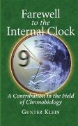 Cover-Bild zu Klein, Gunter: Farewell to the Internal Clock: A Contribution in the Field of Chronobiology