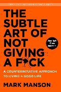 Cover-Bild zu The Subtle Art of Not Giving a F*ck