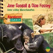 Cover-Bild zu Nielsen, Maja: Abenteuer & Wissen: Jane Goodall & Dian Fossey (Audio Download)