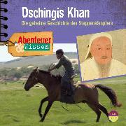 Cover-Bild zu Nielsen, Maja: Abenteuer & Wissen: Dschingis Khan (Audio Download)