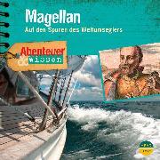 Cover-Bild zu Nielsen, Maja: Abenteuer & Wissen: Magellan (Audio Download)