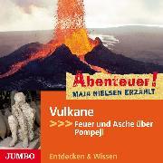 Cover-Bild zu Nielsen, Maja: Abenteuer! Maja Nielsen erzählt: Vulkane (Audio Download)