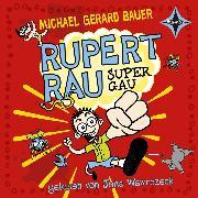 Cover-Bild zu Bauer, Michael Gerard: Rupert Rau Super Gau (Audio Download)