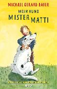 Cover-Bild zu Bauer, Michael Gerard: Mein Hund Mister Matti (eBook)