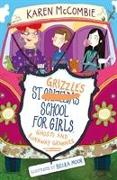 Cover-Bild zu McCombie, Karen: St Grizzle's School for Girls, Ghosts and Runaway Grannies