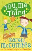 Cover-Bild zu McCombie, Karen: You, Me and Thing 2: The Dreaded Noodle-Doodles (eBook)