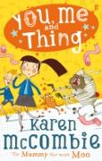 Cover-Bild zu McCombie, Karen: You, Me and Thing 4: The Mummy That Went Moo (eBook)