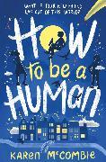 Cover-Bild zu McCombie, Karen: How To Be A Human