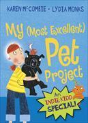 Cover-Bild zu McCombie, Karen: Indie Kidd: My (Most Excellent) Pet Project