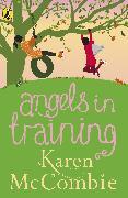 Cover-Bild zu McCombie, Karen: Angels in Training (Angels Next Door Book 2) (eBook)