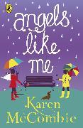 Cover-Bild zu McCombie, Karen: Angels Like Me (Angels Next Door Book 3) (eBook)