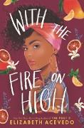 Cover-Bild zu Acevedo, Elizabeth: With the Fire on High