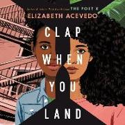 Cover-Bild zu Acevedo, Elizabeth (Gelesen): Clap When You Land