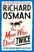 Cover-Bild zu Osman, Richard: The Man Who Died Twice (eBook)