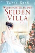 Cover-Bild zu Bach, Tabea: Weihnachten in der Seidenvilla (eBook)