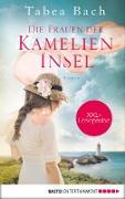 Cover-Bild zu Bach, Tabea: XXL-Leseprobe: Die Frauen der Kamelien-Insel (eBook)