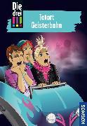Cover-Bild zu Sol, Mira: Die drei !!!, 67, Tatort Geisterbahn