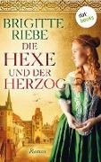 Cover-Bild zu Riebe, Brigitte: Die Hexe und der Herzog (eBook)