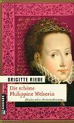 Cover-Bild zu Riebe, Brigitte: Die schöne Philippine Welserin