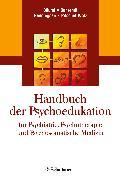 Cover-Bild zu eBook Handbuch der Psychoedukation fuer Psychiatrie, Psychotherapie und Psychosomatische Medizin