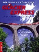 Cover-Bild zu Rübesamen, Hans Eckhart: GlacierExpress Sankt Moritz - Zermatt