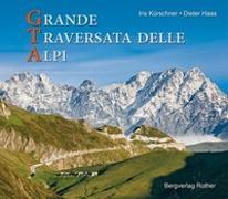 Cover-Bild zu Kürschner, Iris: GTA - Grande Traversata delle Alpi