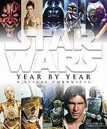 Cover-Bild zu Wallace, Daniel: Star Wars Year by Year: A Visual Chronicle