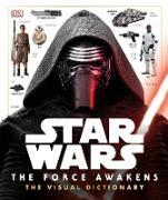 Cover-Bild zu Hidalgo, Pablo: Star Wars: The Force Awakens The Visual Dictionary