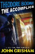 Cover-Bild zu eBook Theodore Boone: The Accomplice