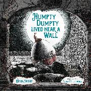 Cover-Bild zu eBook Humpty Dumpty Lived Near a Wall