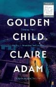 Cover-Bild zu eBook Golden Child: Winner of the Desmond Elliot Prize 2019
