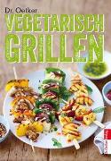Cover-Bild zu Dr. Oetker: Vegetarisch Grillen