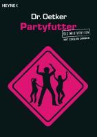 Cover-Bild zu Dr. Oetker: Partyfutter - Die Maxiversion mit coolen Drinks