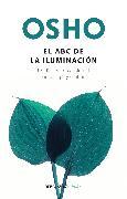 Cover-Bild zu El ABC de la iluminación Un diccionario espiritual para el aquí y el ahora / An ABC of Enlightenment: A Spiritual Dictionary for the Here and Now