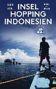 Cover-Bild zu DuMont Reiseabenteuer Inselhopping Indonesien