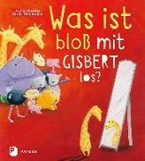 Cover-Bild zu Weeber, Jochen: Was ist bloß mit Gisbert los?
