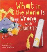 Cover-Bild zu Weeber, Jochen: What in the World Is Wrong with Gisbert?