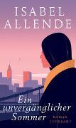 Cover-Bild zu Allende, Isabel: Ein unvergänglicher Sommer